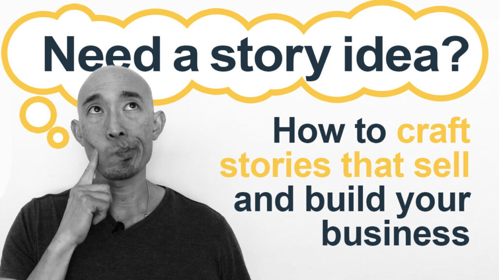 Need a story idea? How to craft stories that sell and build your business