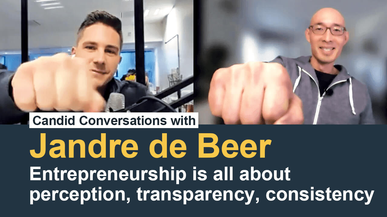 Jandre de Beer – Entrepreneurship is all about perception transparency consistency and persistence